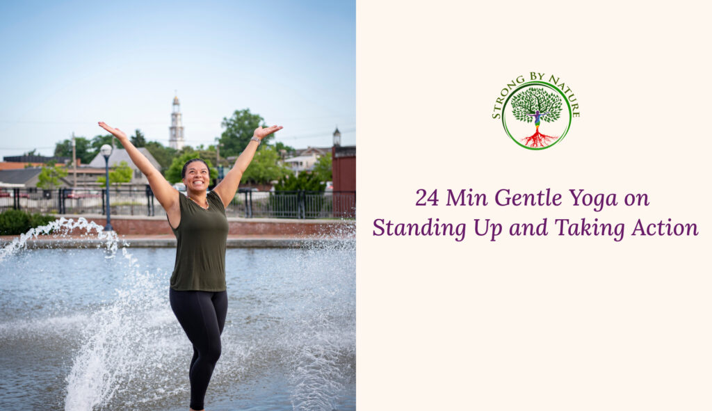 24 Min Gentle Yoga on Standing Up and Taking Action